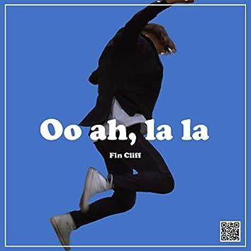 Oo Ah, la La
