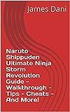 Naruto Shippuden Ultimate Ninja Storm Revolution Guide - Walkthrough -...