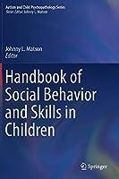 Handbook of Social Behavior and Skills in Children (Autism and Child Psychopathology Series)