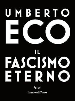 Il fascismo eterno di [Umberto Eco]