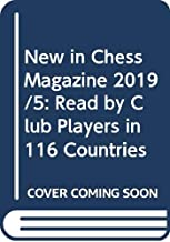 New in Chess Magazine 2019/5: Read by Club Players in 116 Countries
