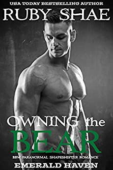 Owning the Bear: BBW Paranormal Shapeshifter Romance (Emerald Haven Book 5) by [Ruby  Shae]