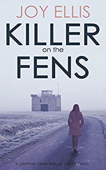 KILLER ON THE FENS a gripping crime thriller full of twists (DI Nikki Galena Book 4) by [JOY ELLIS]