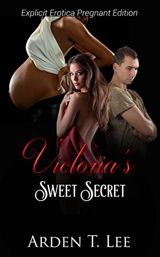 Victoria's Sweet Secret: Explicit erotica between a pregnant wife and her roommate. (Sweet Secret Series) (English Edition)