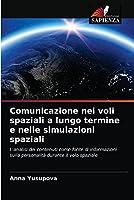 Comunicazione nei voli spaziali a lungo termine e nelle simulazioni spaziali
