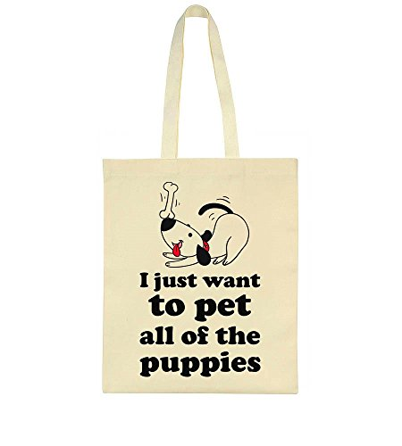 I Just Want To Pet All Of The Puppies Cute Dog With A Bone Tote Bag