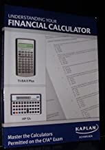 Understanding Your Financial Calculator (Master the Calculators Permitted on the CFA Exam)