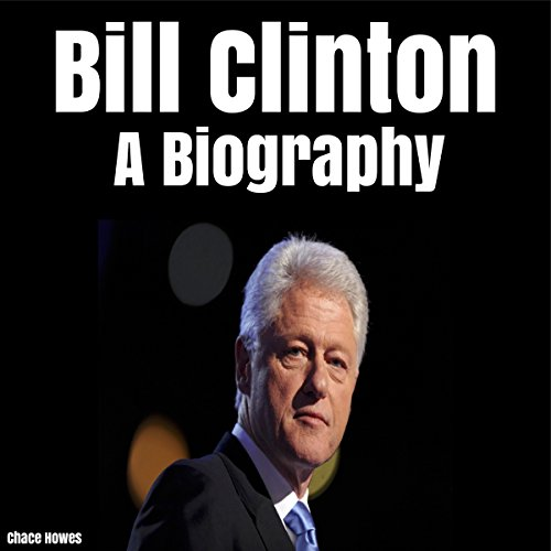 Bill Clinton: A Biography audiobook cover art
