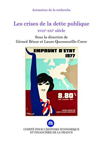 Les crises de la dette publique: XVIIIe-XXIesiècle (French Edition)