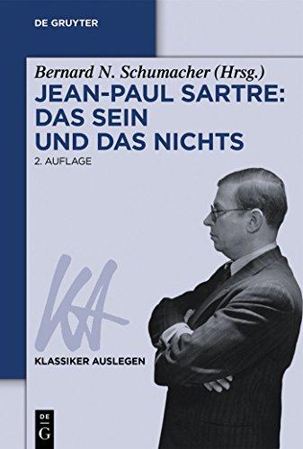 Jean-Paul Sartre: Das Sein und das Nichts (Klassiker Auslegen 22)
