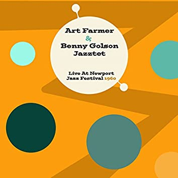 Art Farmer & Benny Golson Jazztet: Live at Newport Jazz Festival 1960