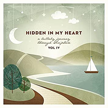 Hidden In My Heart (A Lullaby Journey Through Scripture), Vol. 4