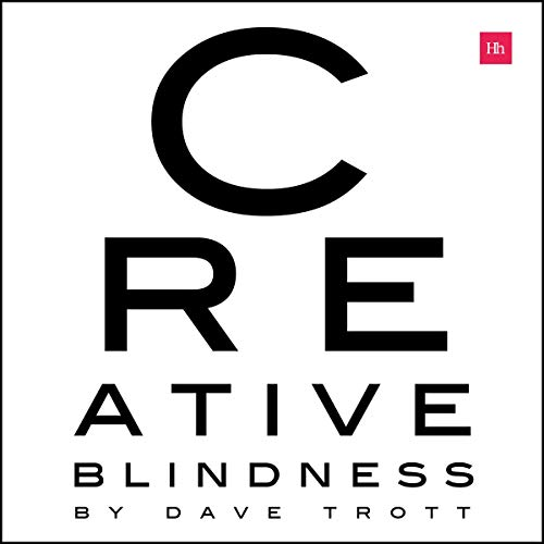 Creative Blindness (And How to Cure It)     Real-Life Stories of Remarkable Creative Vision              By:                                                                                                                                 Dave Trott                               Narrated by:                                                                                                                                 Isaac Mellad Pemberton                      Length: 3 hrs and 44 mins     Not rated yet     Overall 0.0