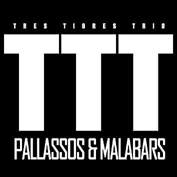 Tres Tigres Trio - TTT - PALLASSOS & MALABARS