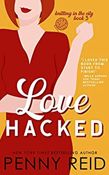 Love Hacked: A May/December Romance (Knitting in the City Book 3) by [Penny Reid]