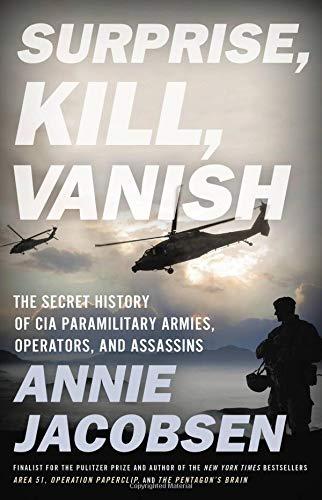 Image of Surprise, Kill, Vanish: The Secret History of CIA Paramilitary Armies, Operators, and Assassins