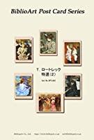 BiblioArt Post Card Series T.ロートレック 特選(2) 6枚セット(解説付き)