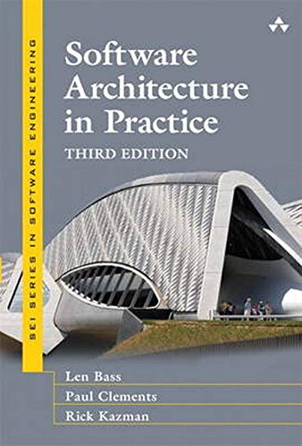 Software Architecture in Practice (SEI Series in Software Engineering)