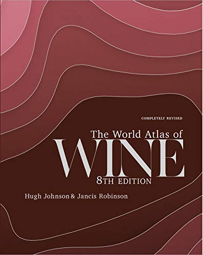 Compare Textbook Prices for The World Atlas of Wine Revised Edition ISBN 9781784726188 by Johnson, Hugh,Robinson, Jancis