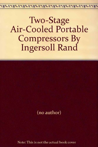 Two-Stage Air-Cooled Portable Compressors By Ingersoll Rand