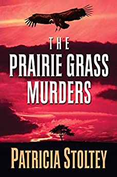 The Prairie Grass Murders (A Sylvia and Willie Mystery Book 1) by [Patricia Stoltey]