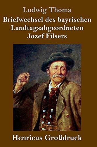 Briefwechsel des bayrischen Landtagsabgeordneten Jozef Filsers (Großdruck)