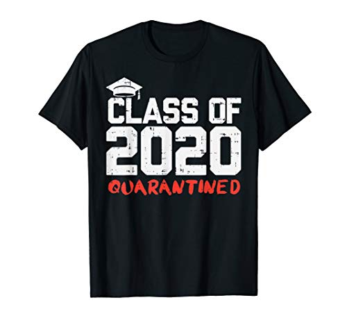 Class Of 2020 Quarantined Funny College Graduation Gift T-Shirt