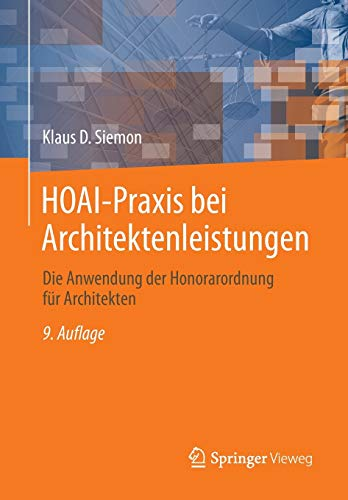 HOAI-Praxis bei Architektenleistungen: Die Anwendung der Honorarordnung für Architekten