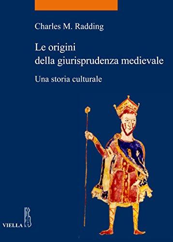 Le origini della giurisprudenza medievale: Una storia culturale (La storia. Temi Vol. 32)