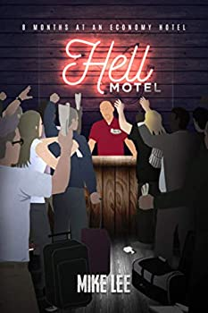 Hell Motel  8 Months at an Economy Hotel