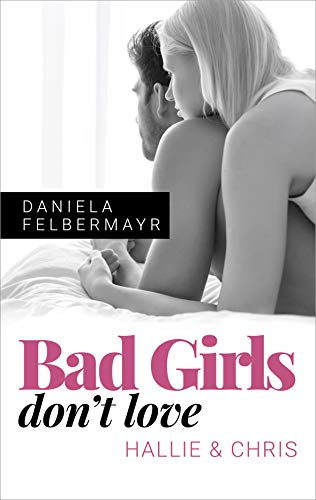 Bad Girls don't love: Hallie & Chris