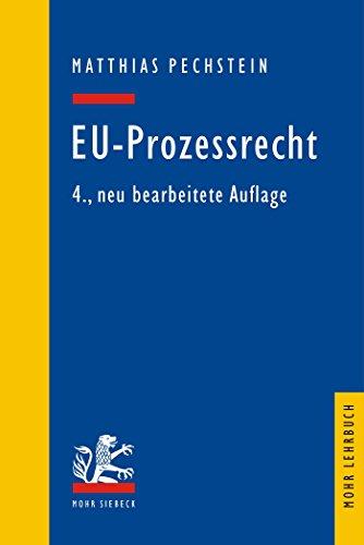 EU-Prozessrecht: Mit Aufbaumustern und Prüfungsübersichten (Mohr Lehrbuch)