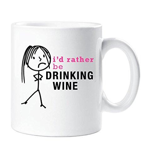 60 Second Makeover - Tazza da vino da donna, con scritta 'I d Rather Be Drine', idea regalo per amici, Natale, compleanno