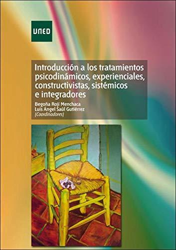 Introducción a los Tratamientos Psicodinámicos, Experienciales, Constructivistas, Sistémicos e Integradores