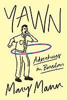 Yawn: Adventures in Boredom