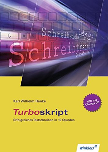 TURBOskript - Erfolgreiches Tastschreiben in 10 Stunden / Neueste Norm DIN 5008: TURBOskript - Erfolgreiches Tastschreiben in 10 Stunden: Schülerband