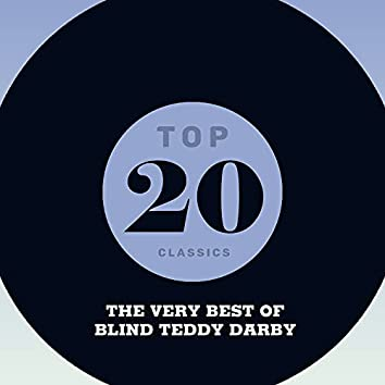 Top 20 Classics - The Very Best of Blind Teddy Darby