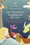 Les histoires magiques du soir - 15 récits fantastiques pour aider son enfant à bien grandir