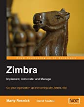 Zimbra: Implement, Administer and Manage: Implement,