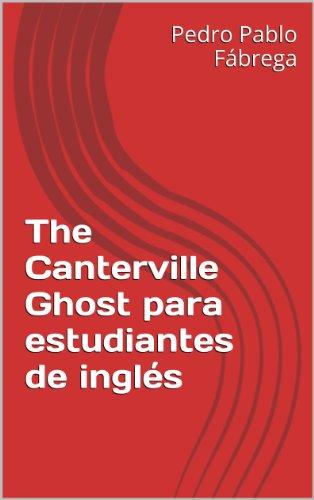 The Canterville Ghost para estudiantes de inglés (Libros para estudiantes de inglés Book 1) (English Edition)