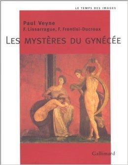 Les Mystres Du Gynce De Franoise Frontisi Ducroux Franois Lissarrague Paul Veyne 23 Avril 1998
