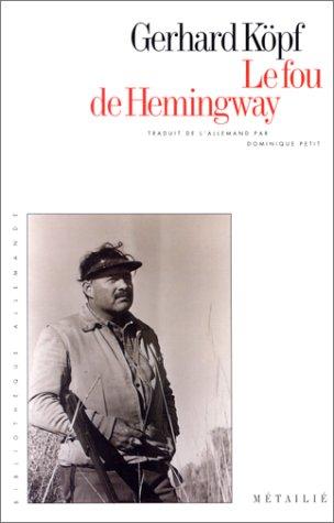Le Fou de Hemingway