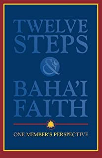 Twelve Steps & the Baha'i Faith: One Member's Perspective