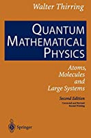 """Quantum Mathematical Physics: """"Atoms, Molecules And Large Systems"""""""