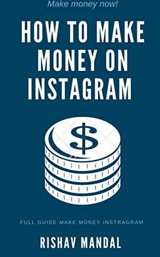 How to make money on instagram Full guide (English Edition)