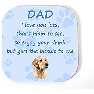 Golden Retriever 'I Love You Dad' Coaster Fun Novelty Gift - FROM THE DOG