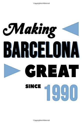 Making Barcelona Great Since 1990: College Ruled Journal or Notebook (6x9 inches)...