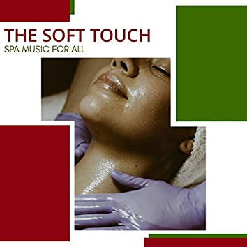 The Soft Touch - Spa Music For All