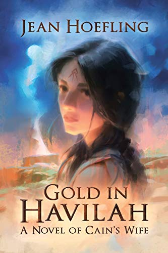 Book: Gold in Havilah - A Novel of Cain's Wife by Jean Hoefling