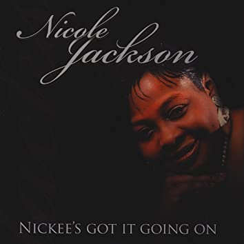 Nickee's Got It Going On